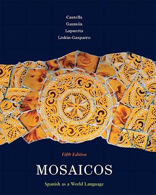 Mosaicos: Spanish as a World Language - De Castells, Matilda Olivella, and Guzman, Elizabeth, and Lapuerta, Paloma