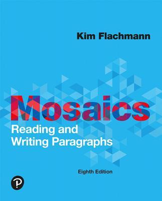 Mosaics: Reading and Writing Paragraphs - Flachmann, Kim