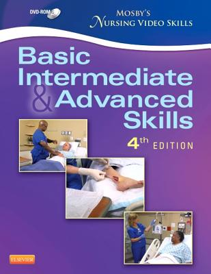 Mosby's Nursing Video Skills - Student Version DVD: Basic, Intermediate, and Advanced Skills - Mosby