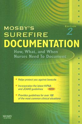 Mosby's Surefire Documentation: How, What, and When Nurses Need to Document - Mosby