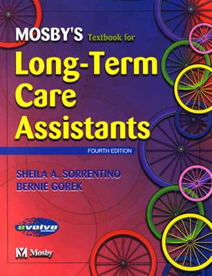 Mosby's Textbook for Long-Term Care Assistants - Gorek, Bernie, and Sorrentino, Sheila A