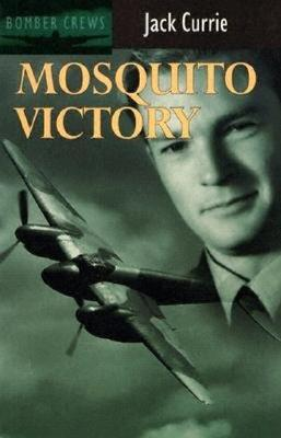 Mosquito Victory - Currie, Jack