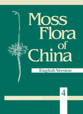Moss Flora of China, Volume 4: Bryaceae to Timmiaceae - Xing-Jiang, Li (Editor), and Crosby, Marshall (Editor), and He, Si (Editor)