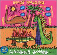 Most Amazing Dinosaur Songs - Various Artists