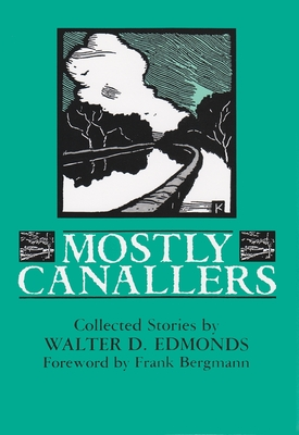 Mostly Canallers: Collected Stories - Edmonds, Walter D