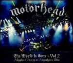 Motörhead: The Wörld Is Ours, Vol. 2 - Anyplace Crazy As Anywhere Else -
