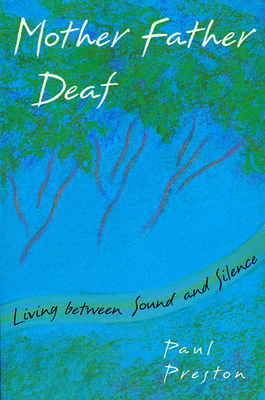 Mother Father Deaf: Living Between Sound and Silence - Preston, Paul M