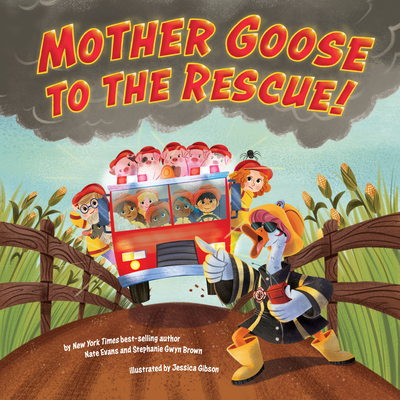 Mother Goose to the Rescue! - Evans, Nate, and Brown, Stephanie Gwyn