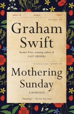 Mothering Sunday: A Romance - Swift, Graham