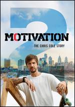 Motivation 2: The Chris Cole Story - Adam Bhala Lough