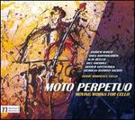 Moto Perpetuo: Moving Works for Cello