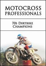 Motocross Professionals: 1970s Dirtbike Champions