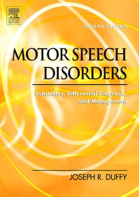 Motor Speech Disorders: Substrates, Differential Diagnosis, and Management - Duffy, Joseph R, and Mayo Clinic, and CV Mosby Company (Creator)
