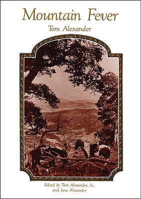 Mountain Fever - Alexander, Tom, and Alexander, Tom, Jr. (Editor), and Alexander, Jane (Editor)