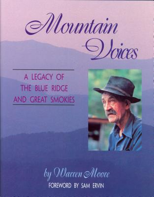 Mountain Voices: A Legacy of the Blue Ridge and Great Smokies - Moore, Warren