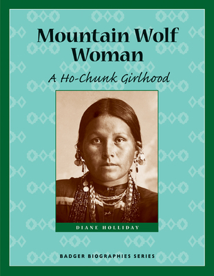 Mountain Wolf Woman: A Ho-Chunk Girlhood - Holliday, Diane Young
