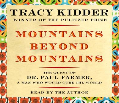 Mountains Beyond Mountains - Kidder, Tracy (Read by)