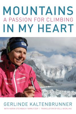Mountains in My Heart: A Passion for Climbing - Kaltenbrunner, Gerlinde