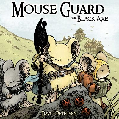 Mouse Guard Volume 3: The Black Axe -
