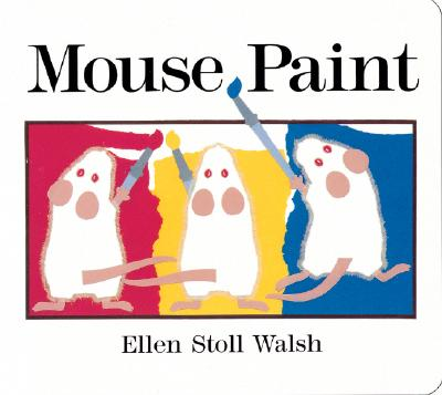 Mouse Paint: Lap-Sized Board Book - Walsh, Ellen Stoll