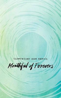 Mouthful of Forevers - Von Radics, Clementine