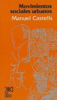 Movimientos Sociales Urbanos - Castells, Manuel