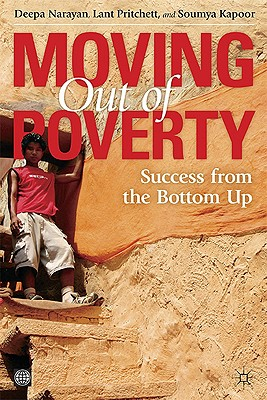 Moving Out of Poverty, Volume 2: Success from the Bottom Up - Narayan, Deepa