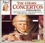 Mozart: 4 Horn Concertos; 4 Fragments