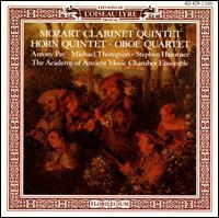 Mozart: Clarinet Quintet; Horn Quintet; Oboe Quartet - Academy of Ancient Music; Antony Pay (clarinet); Michael Thompson (horn); Stephen Hammer (oboe)