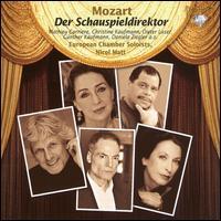 Mozart: Der Schauspieldirektor - Antonia Bourvé (soprano); Catriona Smith (soprano); Daniel Sans (tenor); Florian Prey (baritone); European Chamber Soloists;...