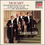 Mozart: Divertimenti KV 136, 137, 138: 12 Deutsche Tänze; Lanner: Die Mozartisten
