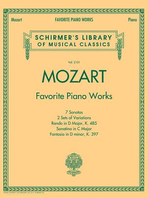 Mozart - Favorite Piano Works: Schirmer Library of Classics Volume 2101 - Amadeus Mozart, Wolfgang (Composer)