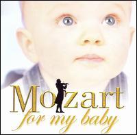 Mozart for My Baby - Aldo Ciccolini (piano); Andreas Schmidt (vocals); Catherine Pierard (vocals); Cherubini Quartett;...