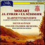 Mozart, J. L. Eybler, F. X. Süssmayr: Clarinet Concertos