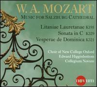 Mozart: Music for Salzburg Cathedral - Benjamin Bloor (organ); Collegium Novum; New College Choir, Oxford (choir, chorus); Edward Higginbottom (conductor)