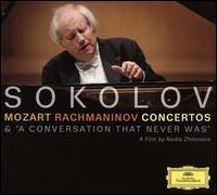 "Mozart, Rachmaninov: Concertos & ""A Conversation That Never Was"" - Grigory Sokolov (piano)"