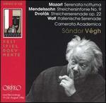 Mozart: Serenata notturna; Mendelssohn: Streichersinfonie No. 9; Dvor�k: Streicherserenade Op. 22; Wolf: Italienishe
