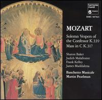 Mozart: Solemn Vespers of the Confessor K. 339; Mass in C K. 317 - Banchetto Musicale; Frank Kelley (tenor); James Maddalena (baritone); Judith Malafronte (mezzo-soprano); Peter Sykes (organ);...