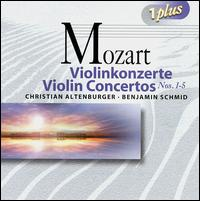 Mozart: Violin Concertos 1-5 - Benjamin Schmid (violin); Christian Altenburger (violin); German Bach Soloists; Salzburg Mozarteum Orchestra