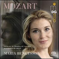 Mozart - Maria Bengtsson (soprano); Lausanne Chamber Orchestra; Bertrand de Billy (conductor)