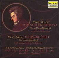 Mozart's Circle: The Benificent Dervish; Mozart: The Impresario - Alan Ewing (vocals); Boston Baroque; Cyndia Sieden (vocals); Deanne Meek (vocals); John Aler (vocals); Kevin Deas (vocals);...