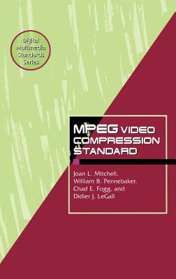 MPEG Video: Compression Standard - Fogg, Chad, and Legall, Didier J, and Mitchell, Joan L