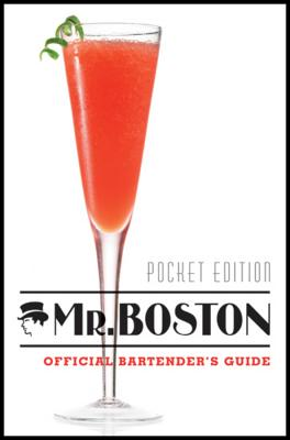 Mr. Boston Official Bartender's Guide - Pogash, Jonathan (Editor), and Fink, Ben (Photographer), and Rodgers, Rick