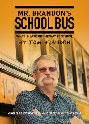 Mr. Brandon's School Bus: What I Heard on the Way to School - Brandon, Tom, and Lee, Larry (Foreword by)