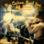 Mr. Cotton Eyed Joe (Plays for Urban Cowboys)