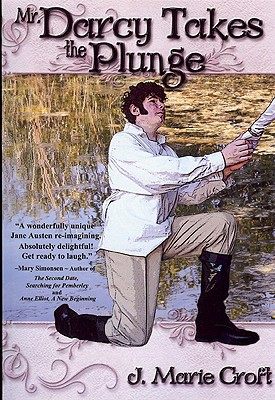 Mr. Darcy Takes the Plunge: A Pun-Filled Tale Featuring Austen's Pride & Prejudice Characters - Croft, J Marie, and Klotz, Kara (Editor)