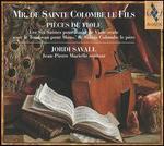 Mr. de Sainte Colombe le Fils: Pièces de Viole