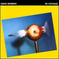 """Mr. Fathead - David """"Fathead"""" Newman"""