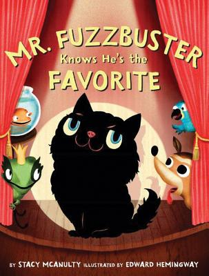 Mr. Fuzzbuster Knows He's the Favorite - McAnulty, Stacy