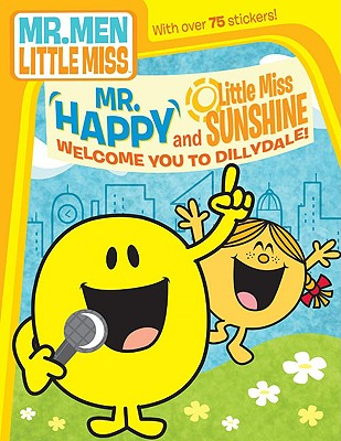 Mr. Happy and Little Miss Sunshine Welcome You to Dillydale! - Price Stern Sloan Publishing (Creator)